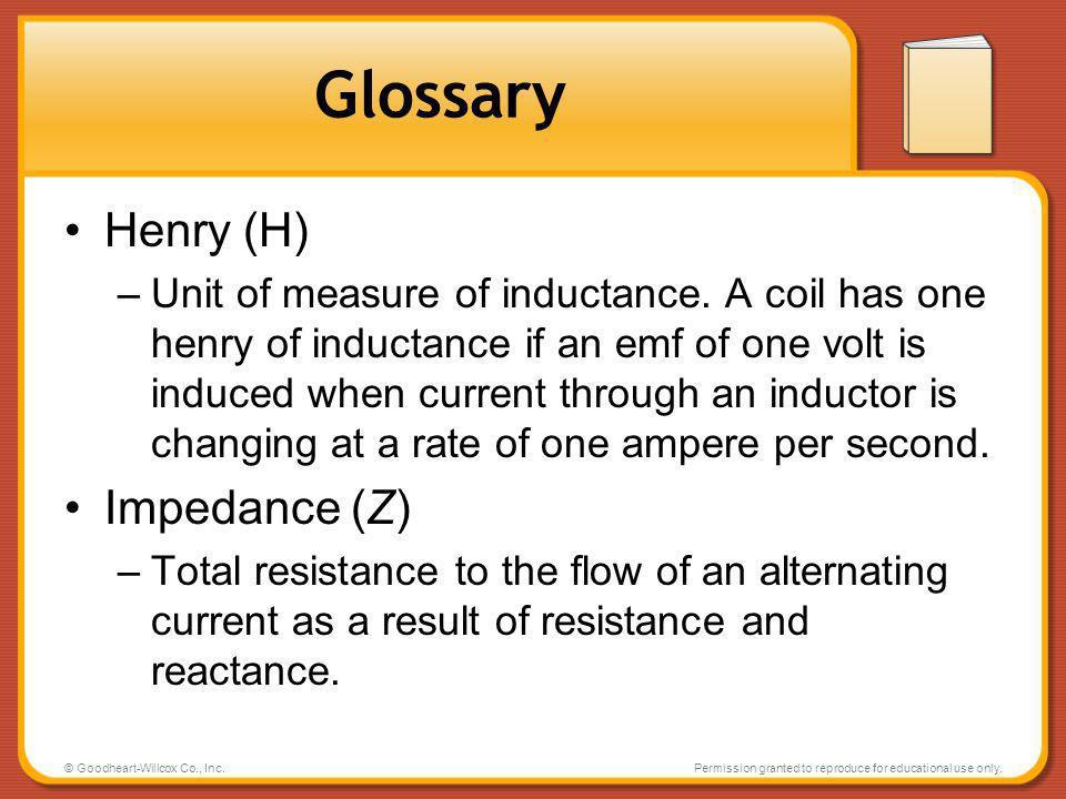 Glossary Henry (H) Impedance (Z)