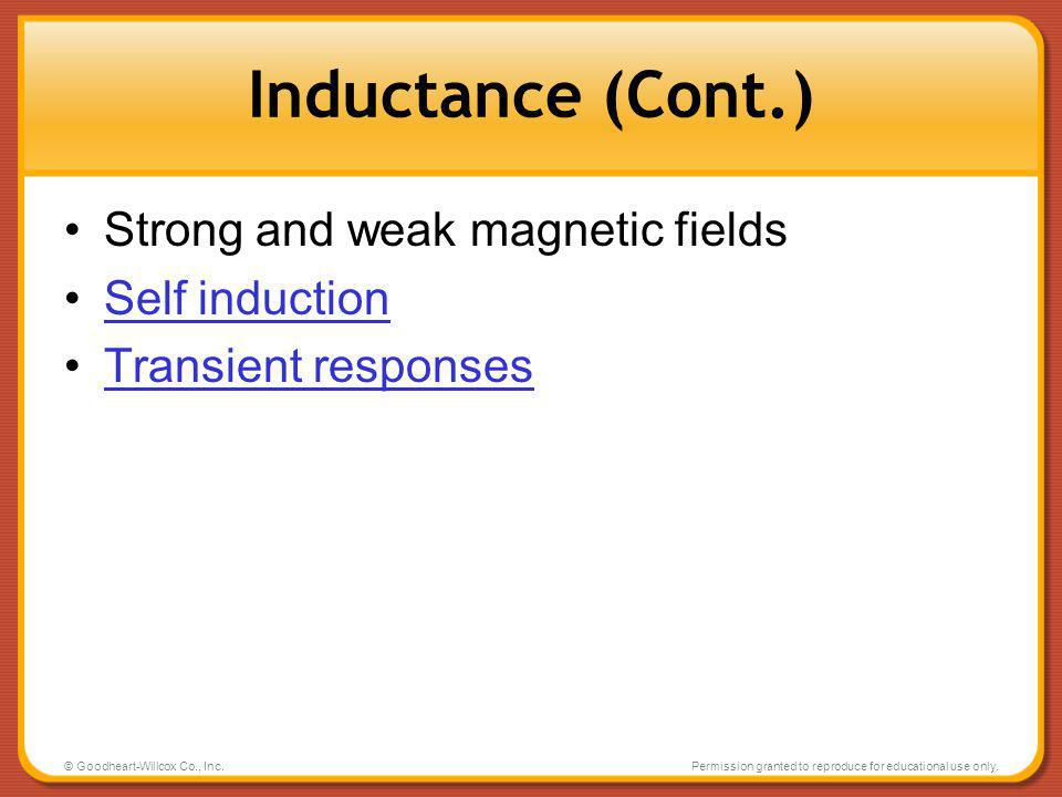Inductance (Cont.) Strong and weak magnetic fields Self induction
