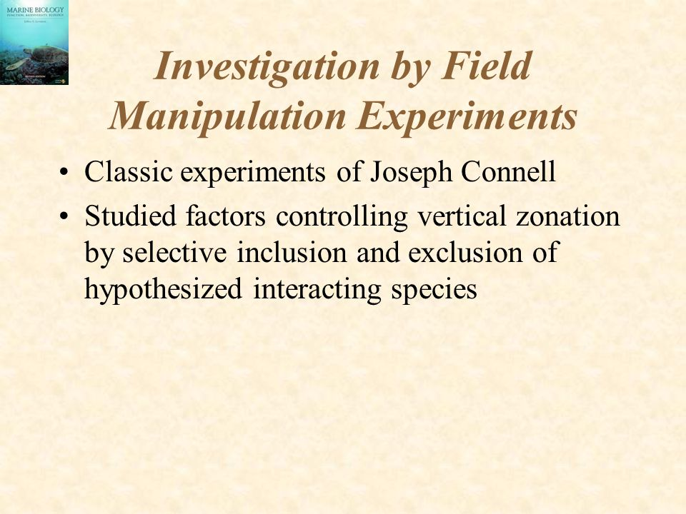 Investigation by Field Manipulation Experiments