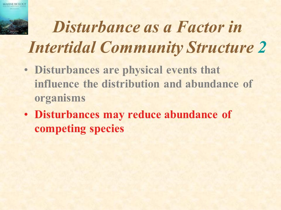 Disturbance as a Factor in Intertidal Community Structure 2