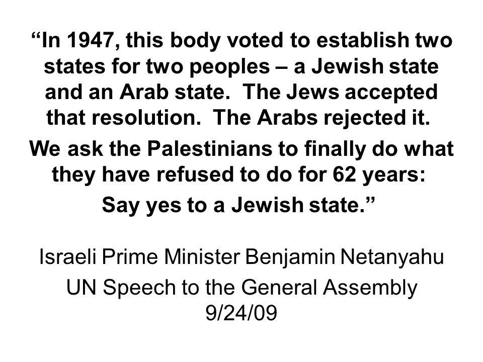 Say yes to a Jewish state. Israeli Prime Minister Benjamin Netanyahu