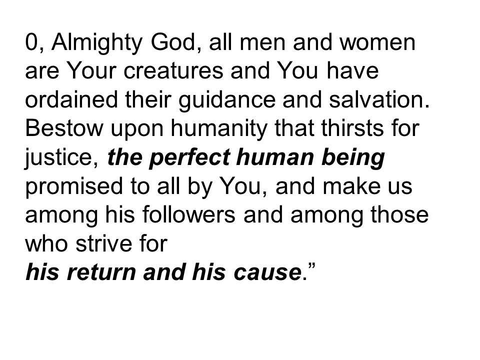 0, Almighty God, all men and women are Your creatures and You have ordained their guidance and salvation.