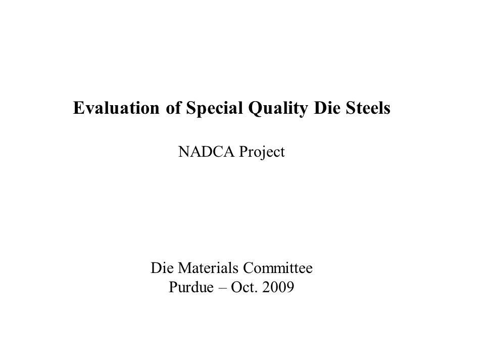 Evaluation of Special Quality Die Steels