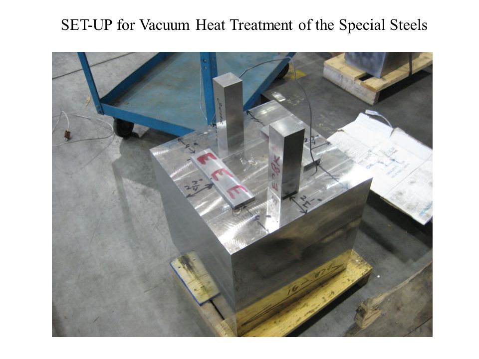 SET-UP for Vacuum Heat Treatment of the Special Steels