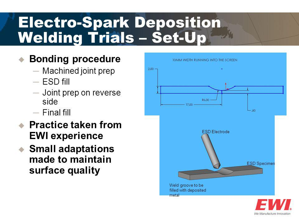 Electro-Spark Deposition Welding Trials – Set-Up