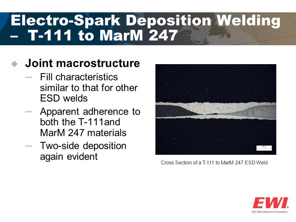 Electro-Spark Deposition Welding – T-111 to MarM 247