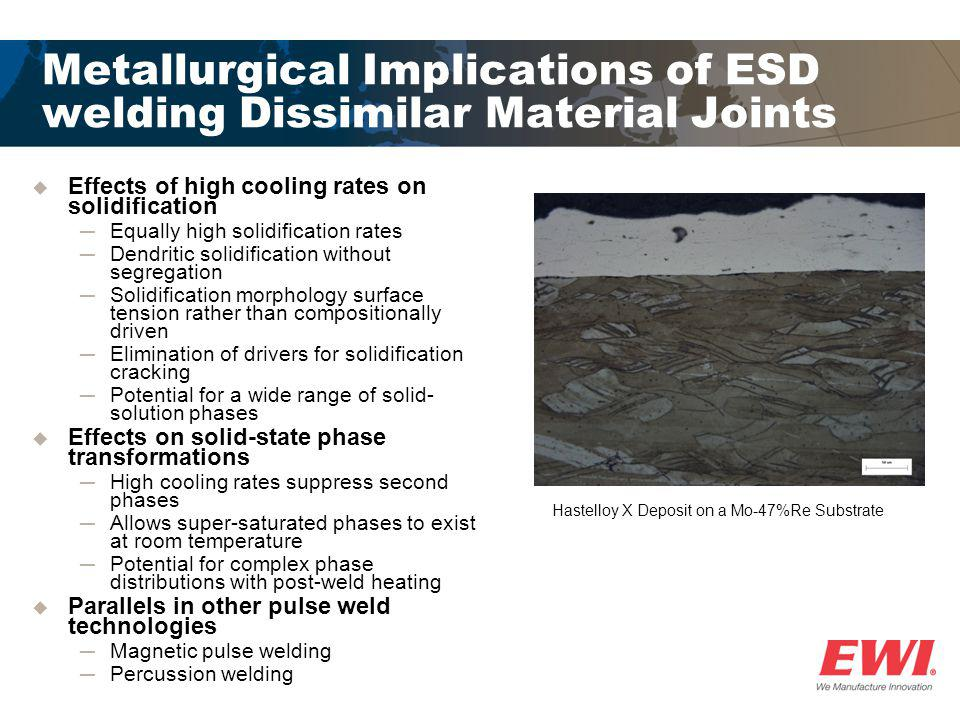 Metallurgical Implications of ESD welding Dissimilar Material Joints