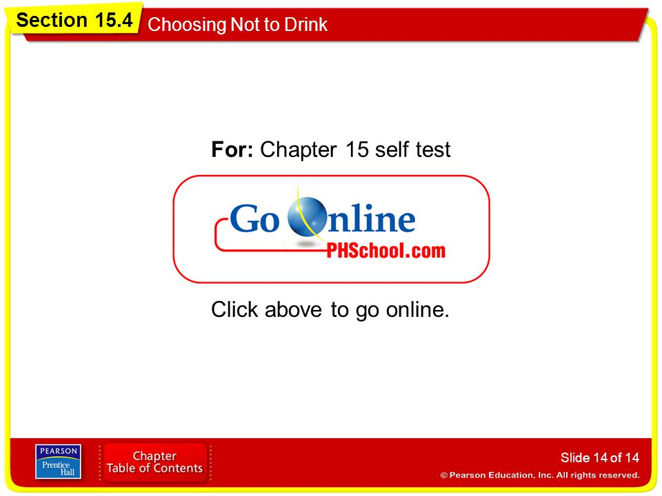 For: Chapter 15 self test Click above to go online.