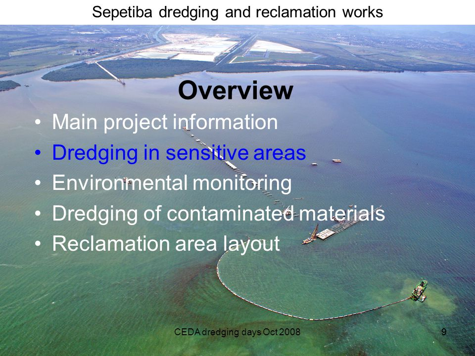 Overview Main project information Dredging in sensitive areas