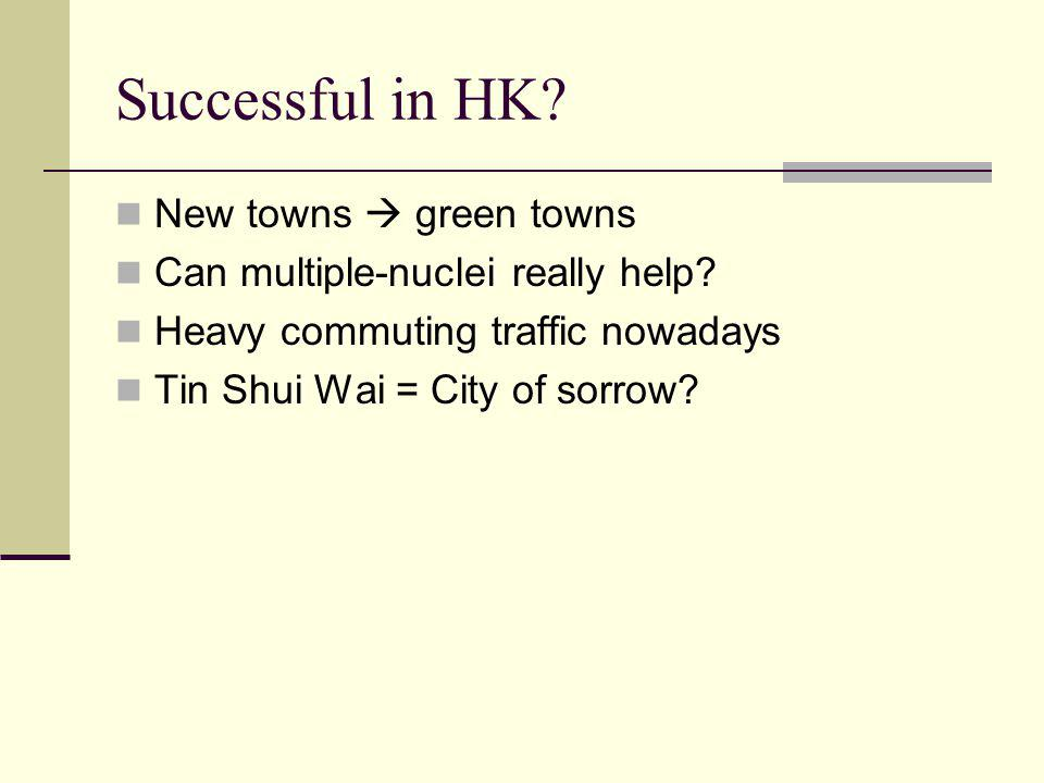 Successful in HK New towns  green towns