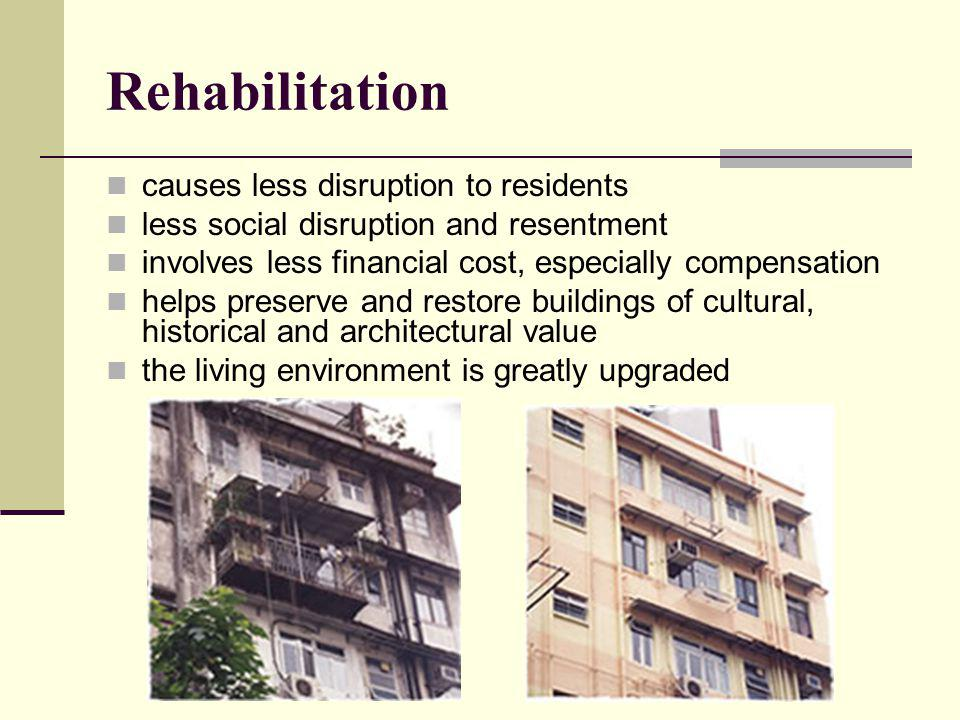 Rehabilitation causes less disruption to residents