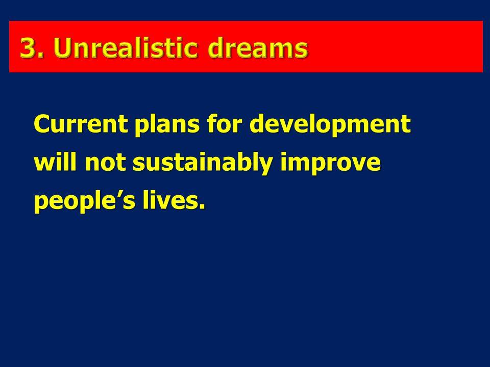8-Apr-17 3. Unrealistic dreams.