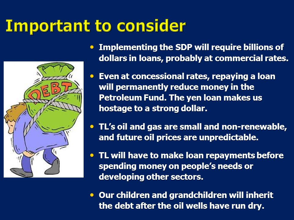 8-Apr-17 Important to consider. Implementing the SDP will require billions of dollars in loans, probably at commercial rates.