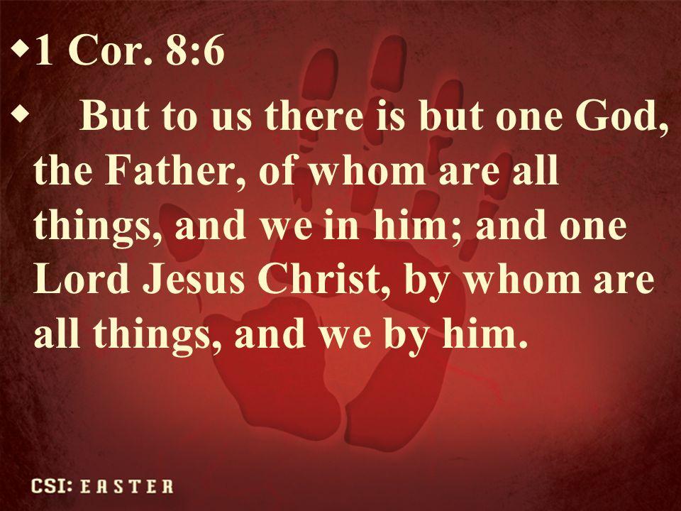 1 Cor. 8:6