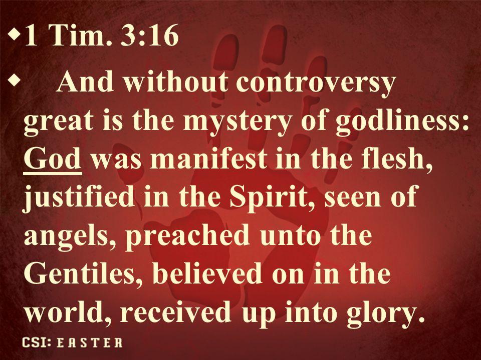 1 Tim. 3:16