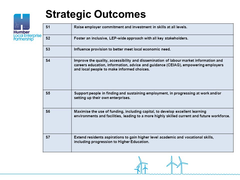 Strategic Outcomes S1. Raise employer commitment and investment in skills at all levels. S2.