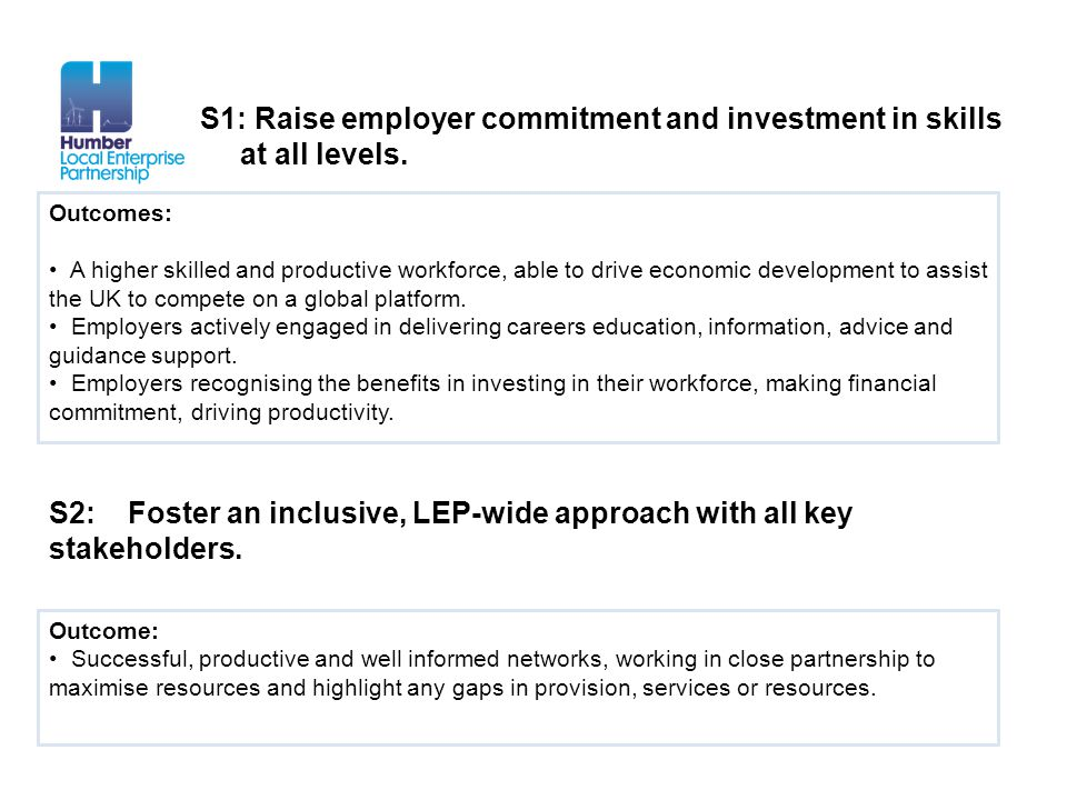 S1: Raise employer commitment and investment in skills at all levels.