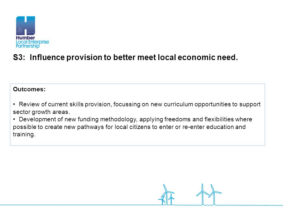 S3: Influence provision to better meet local economic need.