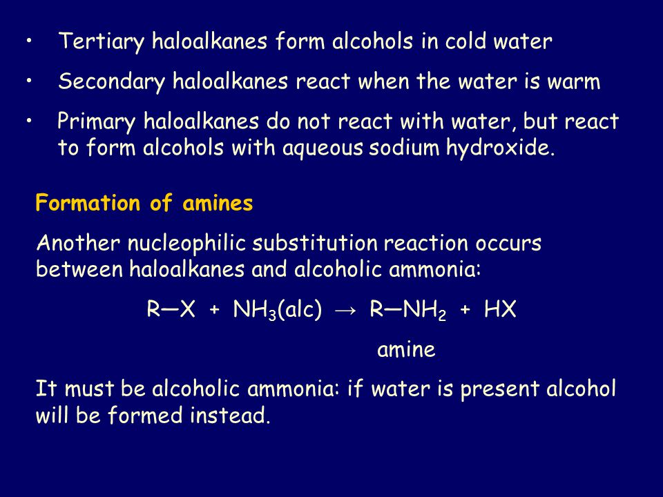 Tertiary haloalkanes form alcohols in cold water