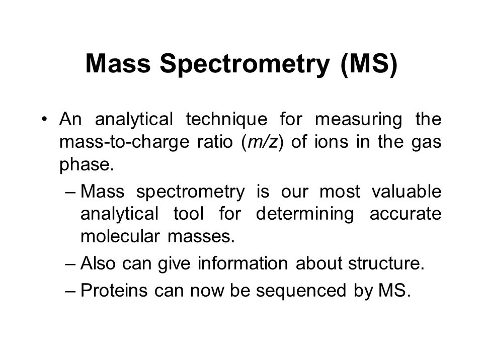 Mass Spectrometry (MS)