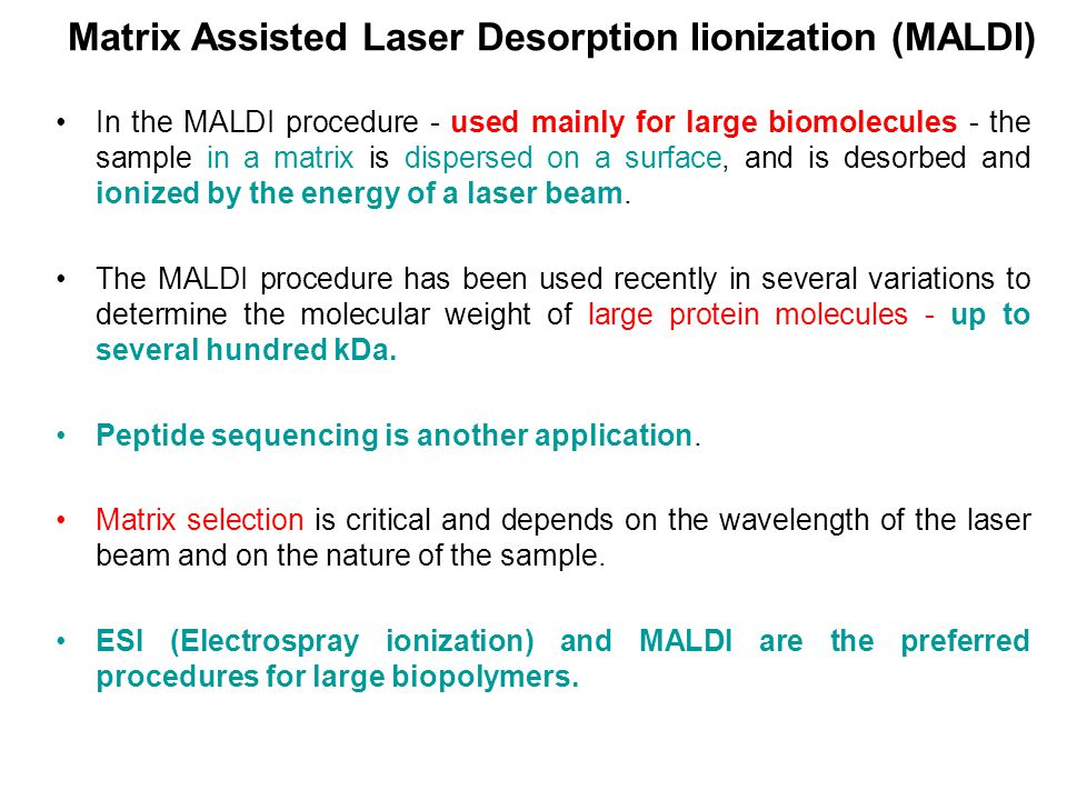 Matrix Assisted Laser Desorption lionization (MALDI)