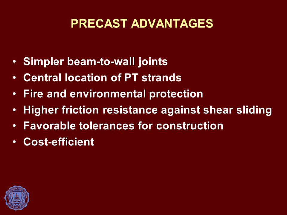 PRECAST ADVANTAGES Simpler beam-to-wall joints