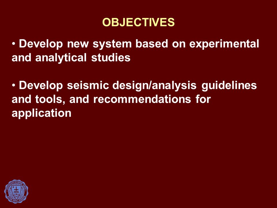 OBJECTIVES Develop new system based on experimental and analytical studies.