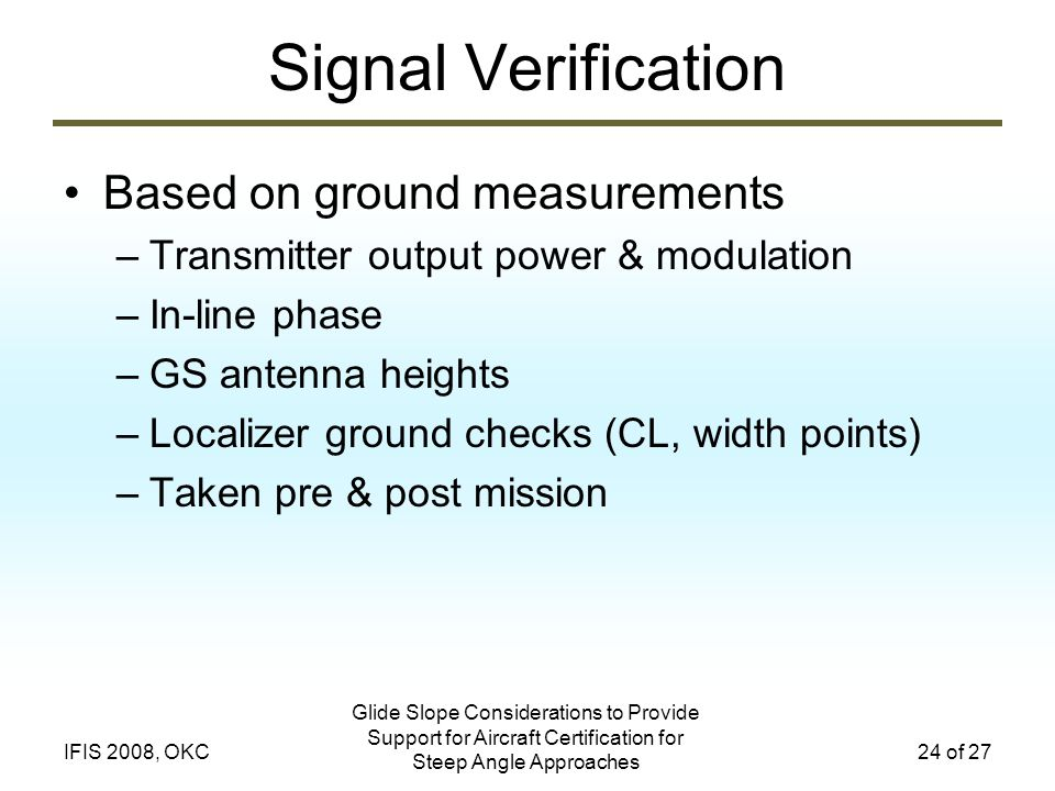 Signal Verification Based on ground measurements