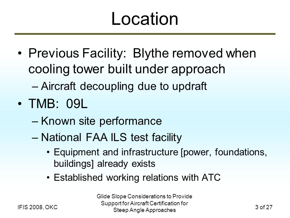 Location Previous Facility: Blythe removed when cooling tower built under approach. Aircraft decoupling due to updraft.