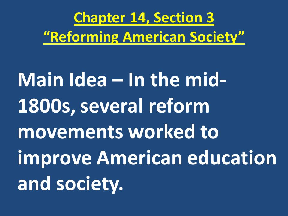 Chapter 14, Section 3 Reforming American Society