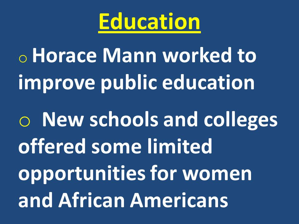 Education Horace Mann worked to improve public education.