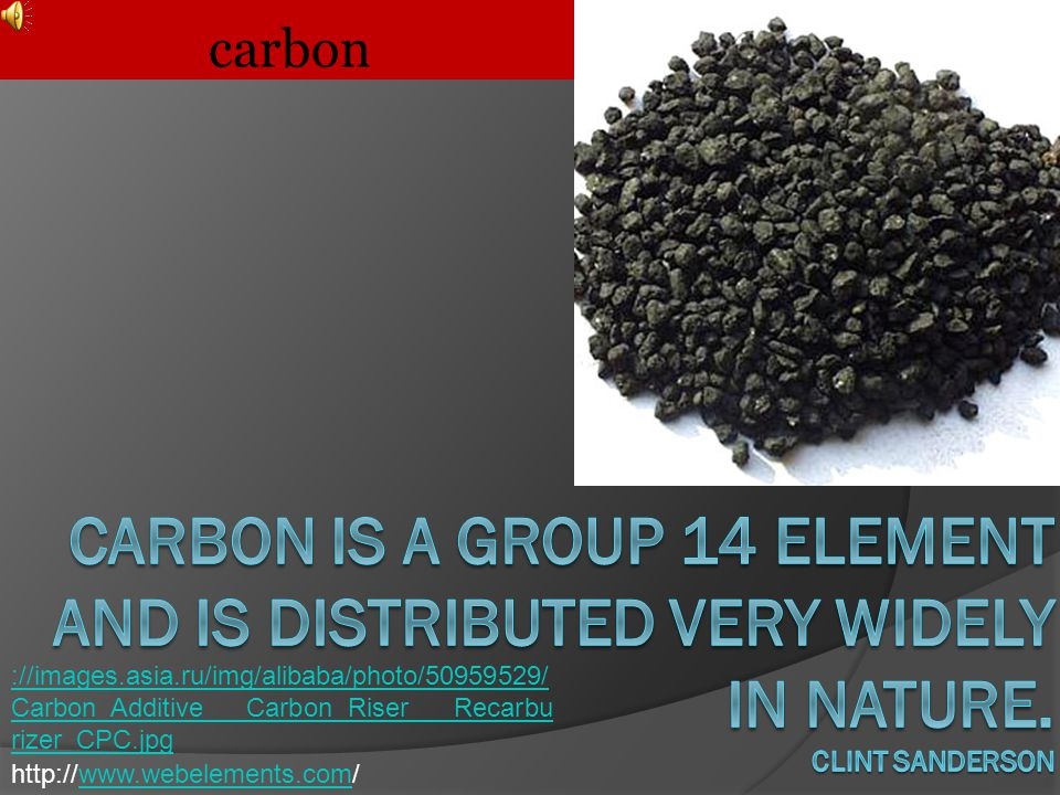 carbon carbon is a Group 14 element and is distributed very widely in nature. Clint Sanderson.