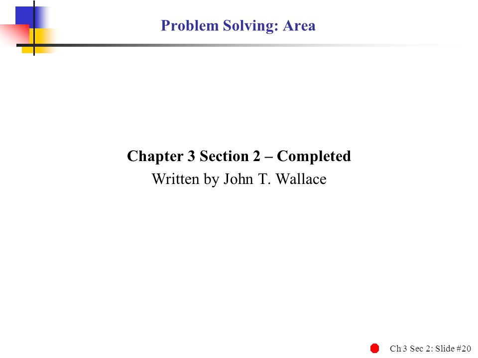 Chapter 3 Section 2 – Completed Written by John T. Wallace