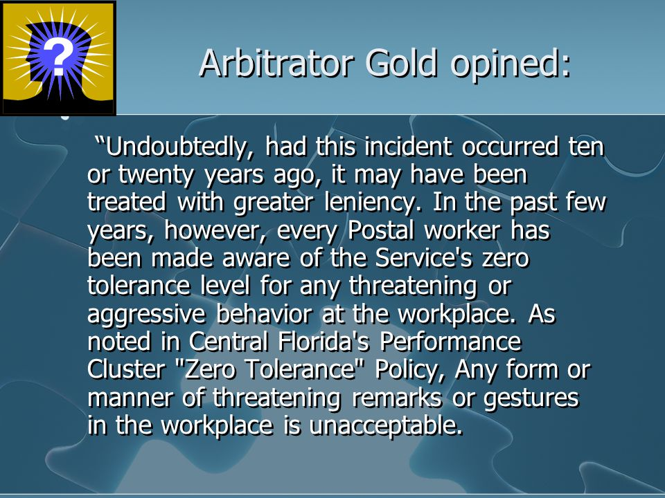 Arbitrator Gold opined: