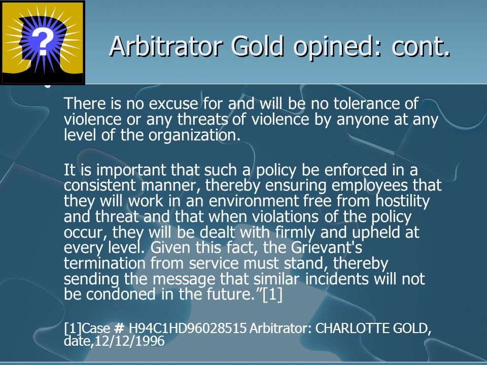 Arbitrator Gold opined: cont.