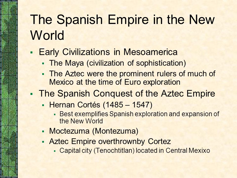 The Spanish Empire in the New World
