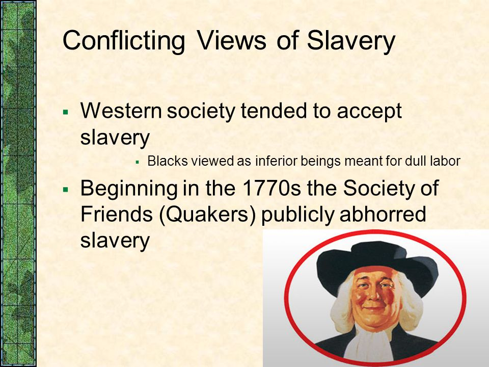 Conflicting Views of Slavery
