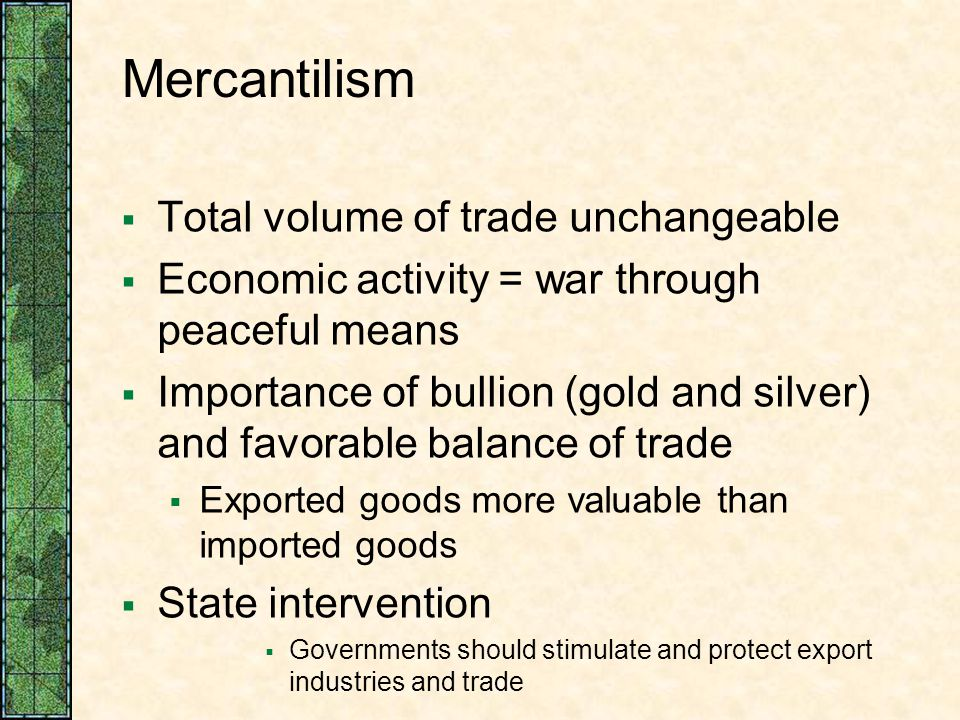 Mercantilism Total volume of trade unchangeable