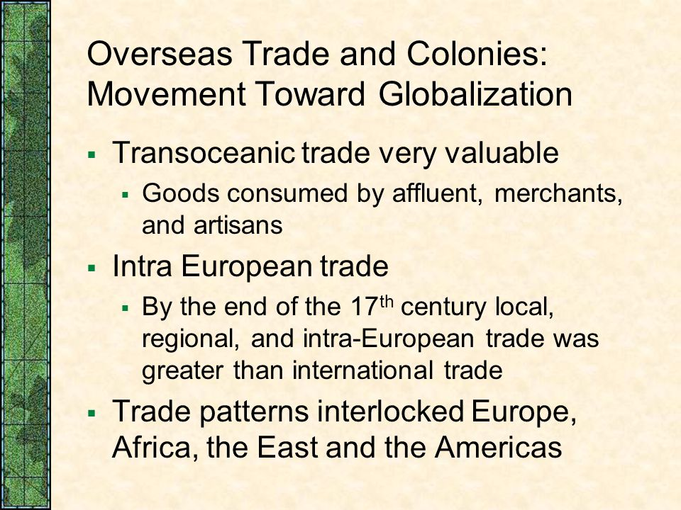 Overseas Trade and Colonies: Movement Toward Globalization