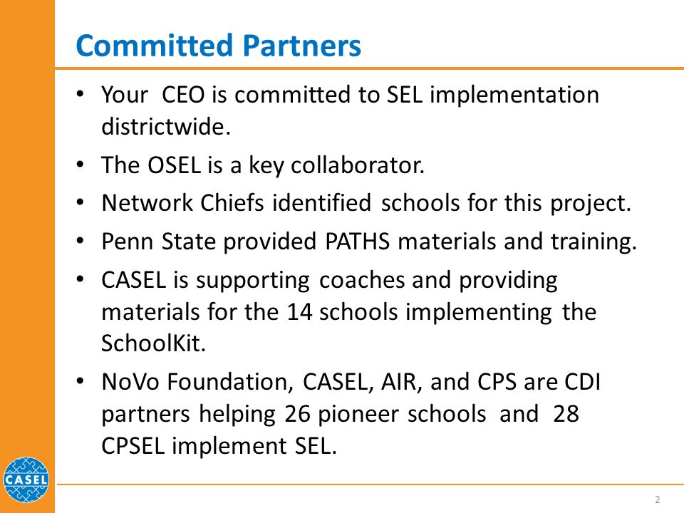 Committed Partners Your CEO is committed to SEL implementation districtwide. The OSEL is a key collaborator.