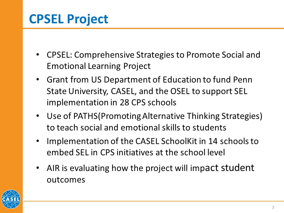 CPSEL Project CPSEL: Comprehensive Strategies to Promote Social and Emotional Learning Project.
