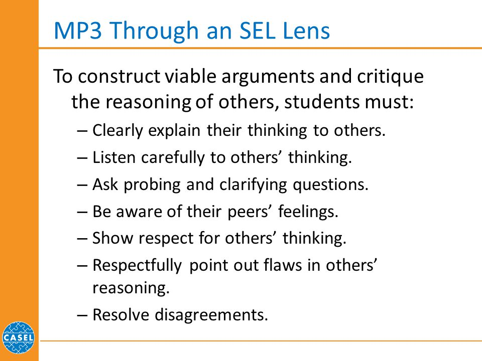 MP3 Through an SEL Lens To construct viable arguments and critique the reasoning of others, students must: