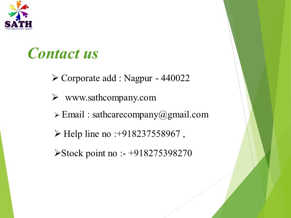 Contact us Corporate add : Nagpur - 440022 www.sathcompany.com