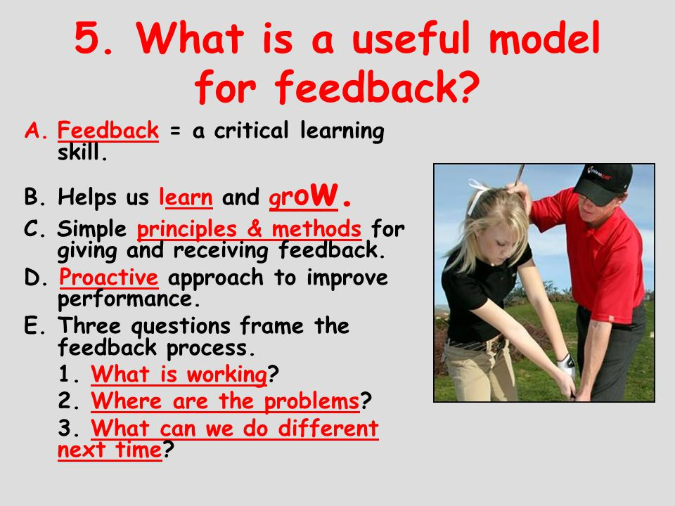 5. What is a useful model for feedback