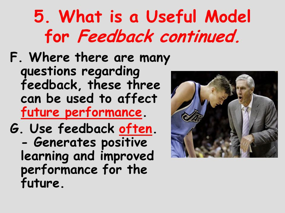 5. What is a Useful Model for Feedback continued.