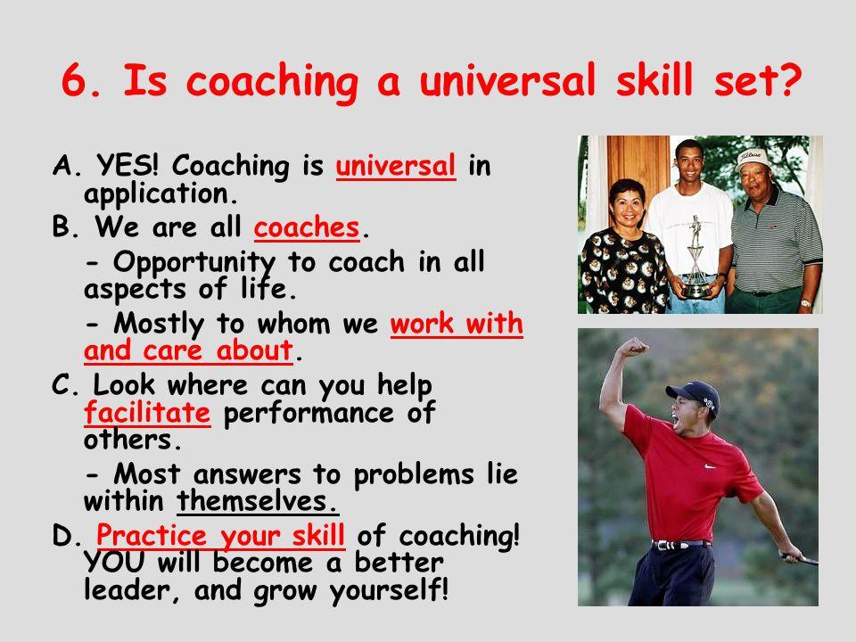 6. Is coaching a universal skill set