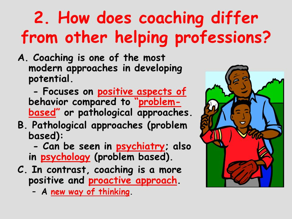 2. How does coaching differ from other helping professions
