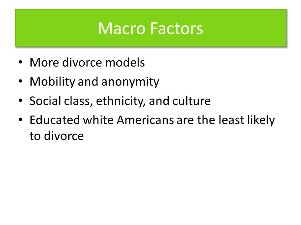 Macro Factors More divorce models Mobility and anonymity