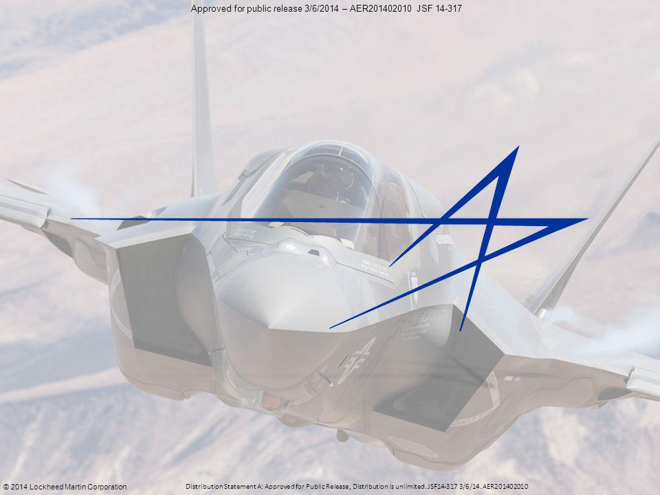 Approved for public release 3/6/2014 – AER201402010 JSF 14-317