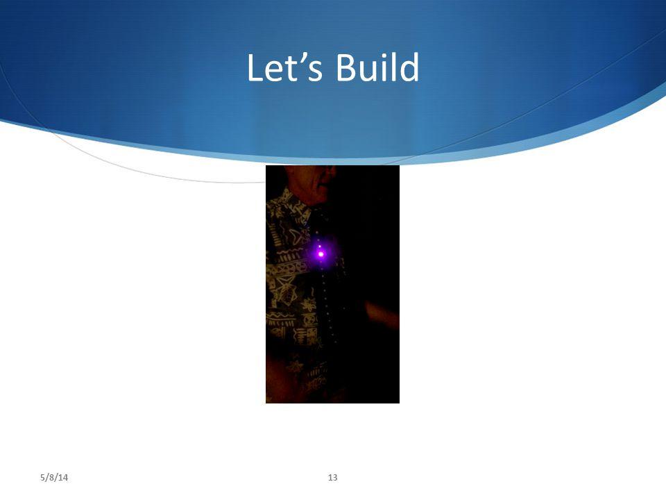Let's Build 5/8/14